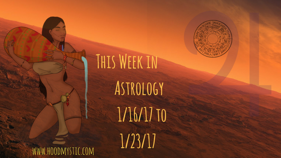 This Week in Astrology 1/16/17 to1/23/17