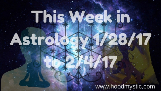 This Week in Astrology 1/28/17 to 2/4/17{Video}