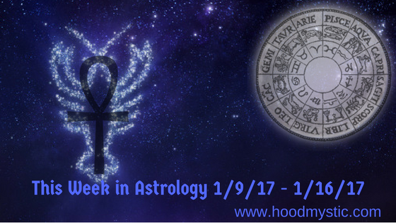 This Week in Astrology 1/9/17 – 1/16/17