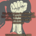 Practical Uses for Universal Law (part 8) Is Mental Health disrupting your Law of Attraction?