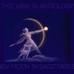 This Week in Astrology — New Moon in Sagittarius (2017)