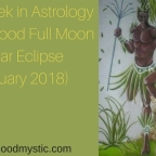 This Week in Astrology — Super Blood Full Moon Lunar Eclipse