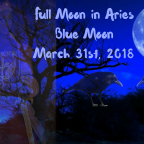Full Moon in Libra (Blue Moon March 31st, 2018)