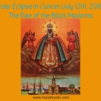 New Moon Solar Eclipse in Cancer | July 12th, 2018 | Rise of the Black Madonna