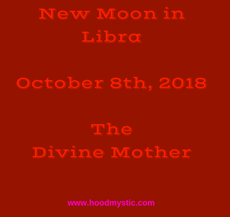 New Moon in Libra | The Divine Mother | October 8, 2018