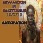 New Moon in Sagittarius   12/7/18   Anticipation