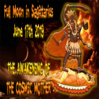 Full Moon in Sagittarius   June 17th, 2019   The Awakening of the Cosmic Mother   Vedic Astrology