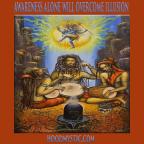Awareness Alone Will Overcome Illusion