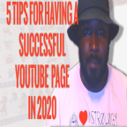 5 Tips for Having a Successful Youtube Page in 2020 (Video)