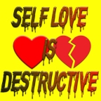 Self-Love is Destructive Coping Mechanism